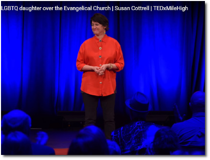 Why Susan Cottrell chose her lesbian daughter over her Evangelical Church TEDxMileHigh (4Jan2019)