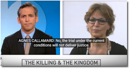 U.N. Special Rapporteur Agnes Callamard says that the recently announced Saudi trail will NOT deliver justice for the brutal murder and dismemberment of Washington Post reporter Jamal Khashoggi (19 June 2019)