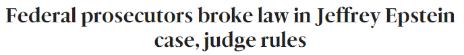 Federal prosecutors broke the law in Jeffrey Epstein case, judge rules | by Julie K Brown (Miami Herald, 21 Feb 2019)