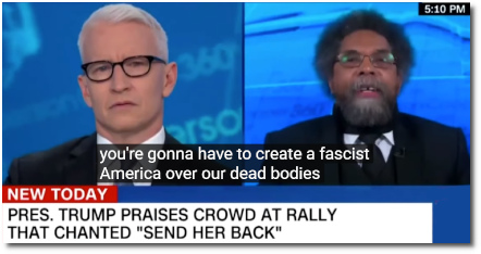 Cornel West tells Trump 'You will have to create a fascist America over our dead bodies.' (at t=1:15 with Anderson Cooper) Michael Brooks and Joshua Kahn commentary (26 July 2019)