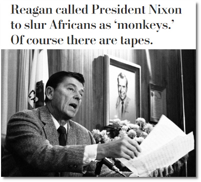 Reagan called President Nixon to slur Africans as 'monkeys.' Of course there are tapes.