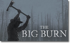 The Big Burn | An American Experience of 1910